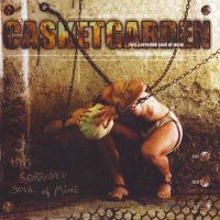 Casketgarden-This Corroded Soul of Mine