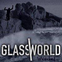 Glassworld-Wrecked