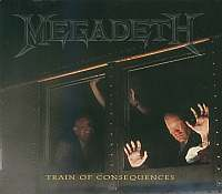 Megadeth-Train Of Consequences (Four Versions)
