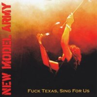 New Model Army — Fuck Texas, Sing For Us (2008)