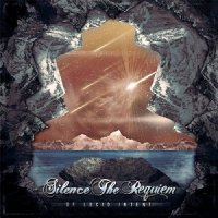 Silence the Requiem-Of Lucid Intent