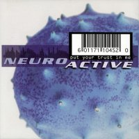 Neuroactive — Put Your Trust In Me (1999)