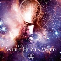 While Heaven Wept-Fear of Infinity