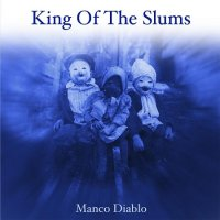 King Of The Slums — Manco Diablo (2017)  Lossless