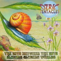 Ozric Tentacles-The Bits Between The Bits /  Sliding Gliding Worlds [Re-Issued]