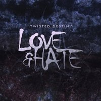 Twisted Destiny-Love & Hate
