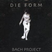 Die Form — Bach Project (2008)  Lossless