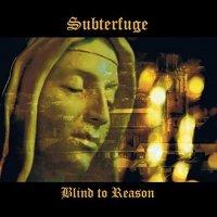 Subterfuge-Blind To Reason