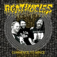 Agathocles — Commence To Mince (2016)