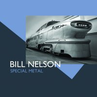 Bill Nelson-Special Metal