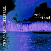 Amber of the Land — The Amber in Embers (2012)