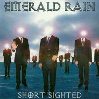 Emerald Rain-Short Sighted
