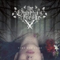 The Ophelia's Revenge-Time Has Come