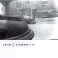 Rain Paint-Disillusion Of Purity