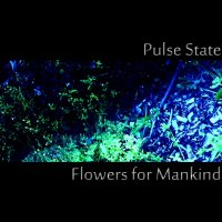 Pulse State-Flowers For Mankind