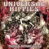 Universal Hippies — Mother Nature Blues (2017)
