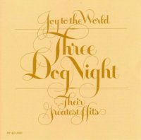 Three Dog Night-Joy To The World: Their Greatest Hits