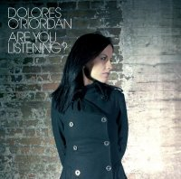 Dolores O'Riordan-Are You Listening