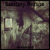 Sanitary Refuse — Downward (2017)