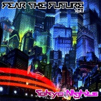 VA — Fear The Future Vol. 1 (Tokyo Nights) (2017)