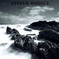 System Morgue — Shifting Currents (2013)