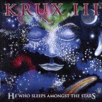 Krux-Krux III - He Who Sleeps Amongst The Stars