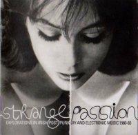 VA — Strange Passion: Explorations In Irish Post Punk DIY And Electronic Music 1980-1983 (2012)
