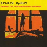 Krushed Opiates — Driving The Two-Dimensional Highway (2002)