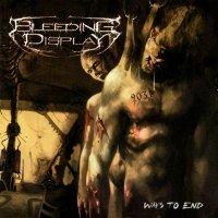 Bleeding Display-Ways To End