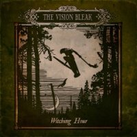 The Vision Bleak-Witching Hour (Deluxe Edition)