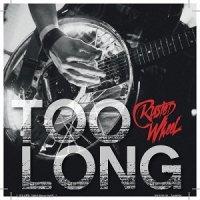 Rusted Wheel — Too Long (2017)