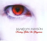 Marilyn Manson-Putting Holes In Happiness (Original & Promo)