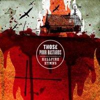Those Poor Bastards — Hellfire Hymns (2007)