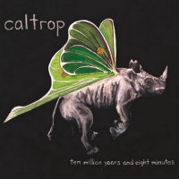 Caltrop-Ten Million Years And Eight Minutes