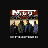 Nitro Junkies-Not Everybody Likes Us
