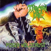Thrash Or Die — Poser Holocaust [2015 Re-Issued] (2011)