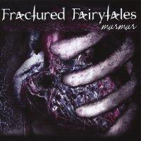 Fractured Fairytales — Murmur (2006)