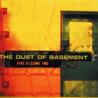 The Dust Of Basement-Five Become Two (2CD)