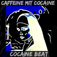 Caffeine Mit Cocaine - Cocaine Beat (2015)
