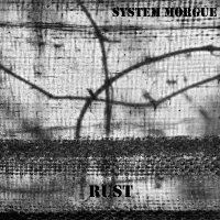 System Morgue — Rust (2013)