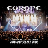 Europe-The Final Countdown 30th Anniversary Show (Live At The Roundhouse)