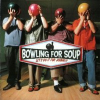 Bowling For Soup-Let\'s Do It For Johnny!