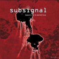Subsignal-Beautiful & Monstrous