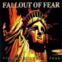 Fallout Of Fear — Divided States Of Fear (2017)