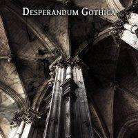Desperandum Gothica — I (2017)