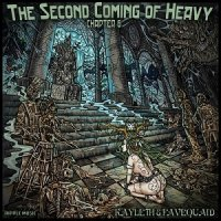 Kayleth & Favequaid-The Second Coming Of Heavy - Chapter VI