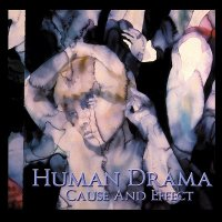 Human Drama - Cause And Effect (2002)