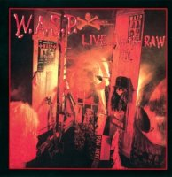 W.A.S.P.-Live In The Raw
