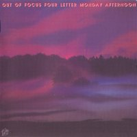 Out Of Focus — Four Letter Monday Afternoon [2010 Remastered] (1972)