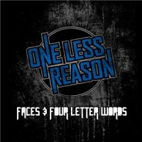One Less Reason-Faces & Four Letter Words